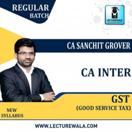 CA Inter GST Only Regular Course: Video Lectures + Study Materials by CA Sanchit Grover (For May 2021 & Nov. 2021)