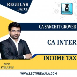 CA Inter Income Tax Only Regular Course: Video Lectures + Study Materials by CA Sanchit Grover (For May 2021 & Nov. 2021)