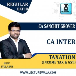 CA Inter Taxation Regular Course: Video Lectures + Study Materials by CA Sanchit Grover (For Nov. 2021 / May 2022)