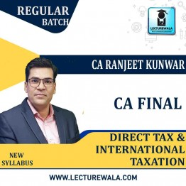CA Final Direct Tax & International Taxation Regular Course : Video Lecture + Study Material By CA Ranjeet Kunwar (For May & Nov. 2021)