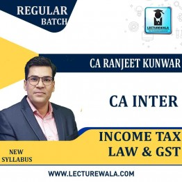 CA Inter Income Tax Law & GST Regular Course : Video Lecture + Study Material By CA Ranjeet Kunwar (For May & Nov. 2021)