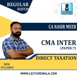 CMA Inter Direct Taxation Regular Course : Video Lecture + Study Material By CA Nasir Meer (For Dec. 2020)