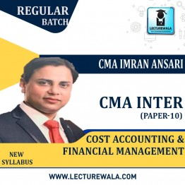 CMA Inter Cost Accounting & Financial Management Regular Course : Video Lecture + Study Material By CMA Imran Ansari (For Dec. 2020 & June 2021)