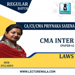 CMA Inter Law Regular Course : Video Lecture + Study Material By CA/CS/CMA Priyanka Saxena (For Dec. 2020 & June 2021)