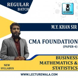 CMA Foundation Business Mathematics & Statistics Regular Course : Video Lecture + Study Material By M.Y. Khan Sir (For Dec. 2020 & Onwards)