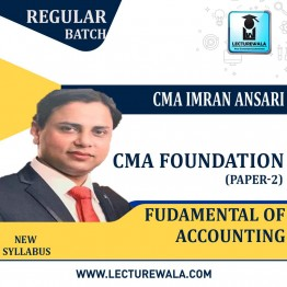 CMA Foundation Fundamental Of Accounting Regular Course : Video Lecture + Study Material By CMA Imran Ansari (For Dec. 2020 & June 2021)
