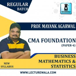 CMA Foundation Business Mathematics & Statistics Regular Course : Video Lecture + Study Material By Prof. Mayank Agarwal (For Dec. 2020 & Onwards)