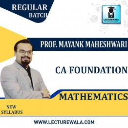 CA Foundation Mathematics Regular Course: Video Lectures + Study Materials by Prof. Mayank Maheshwari (For May 2021)