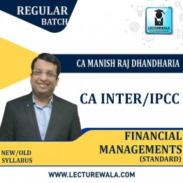 CA Inter/Ipcc Financial Management (FM)  Regular Course (Standard) : Video Lecture + Study Material By CA Manish Dhandharia (For May 2021 & Nov. 2021)
