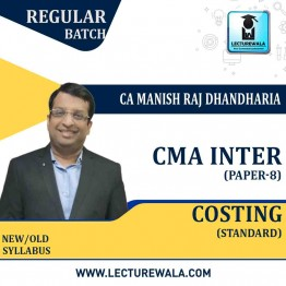 CMA Inter Cost  Regular Course (Standard) : Video Lecture + Study Material By CA Manish Dhandharia (For Dec. 2021 & June 2021)