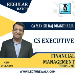 CS Executive Financial Management Regular Course (Premium) New Syllabus : Video Lecture + Study Material By CA Manish Dhandharia (For DEC. 2021 & June 2021)