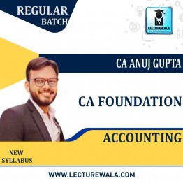 CA Foundation Accountancy Regular Course : Video Lecture + Study Material By CA Anuj Gupta (For May 2021 & Onwards)