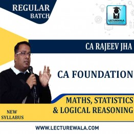CA Foundation Maths, Statistics & Logical Reasoning Regular Course : Video Lecture + Study Material By CA Rajeev Jha (For May 2021 & Onwards)