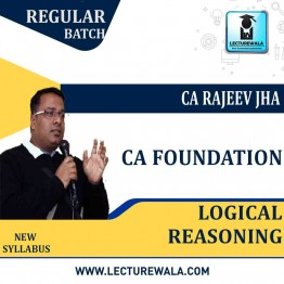 CA Foundation Logical Reasoning Regular Course : Video Lecture + Study Material By CA Rajeev Jha (For May 2021 & Onwards)