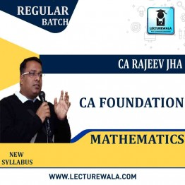 CA Foundation Mathematics Regular Course : Video Lecture + Study Material By CA Rajeev Jha (For May 2021 & Onwards)