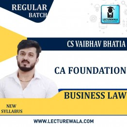 CA Foundation Business Law Regular Course : Video Lecture + Study Material By CS Vaibhav Bhatia (For May 2021 & Onwards)