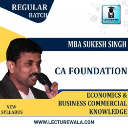 CA Foundation Economics & Business Commercial Knowledge Regular Course : Video Lecture + Study Material By MBA Sukesh Singh (For May 2021 & Onwards)