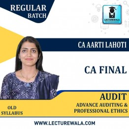 CA Final Audit Old Syllabus Regular Course : Video Lecture + Study Material By CA Aarti Lahoti (For  MAY 2021 TO NOV.2021)