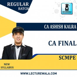CA Final SCMPE New Syllabus Regular Course : Video Lecture + Study Material By CA Ashish Kalra (For Nov 2021 & May 2022)