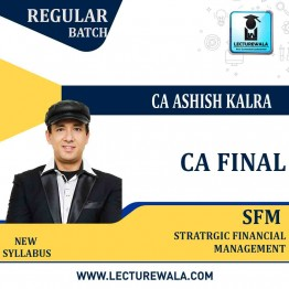 CA Final SFM New Syllabus : Video Lecture + Study Material By CA Ashish Kalra (For May 2021 & Nov 2021)