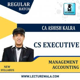 CS Executive Management Accounting Only Regular Course : Video Lecture + Study Material By CA Ashish Kalra (For JUNE 2021 TO DEC.2021)