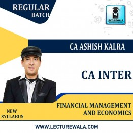 CA Inter FM & Eco Regular Course : Video Lecture + Study Material By CA Ashish Kalra (For may 2021 to nov.2021)