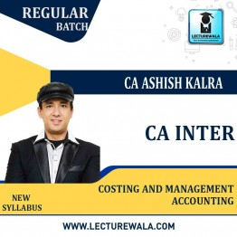 CA Inter Cost Accounting New Syllabus : Video Lecture + Study Material by CA Ashish kalra (For may 2021 to nov.2021)