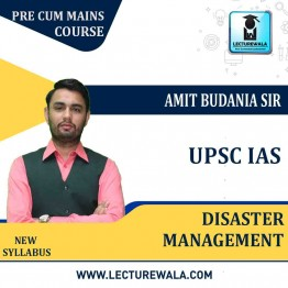 IAS Exam Disaster Management Full Course for UPSC : Video Lectures + Study Material By Amit Budania