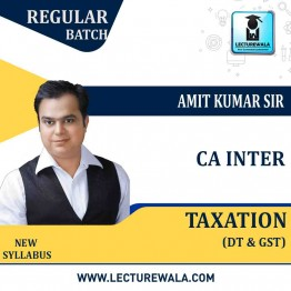 CA Inter Taxation (Income Tax & GST) Regular Course : Video Lecture + Study Material By Amit Kumar (For Nov. 2021 )