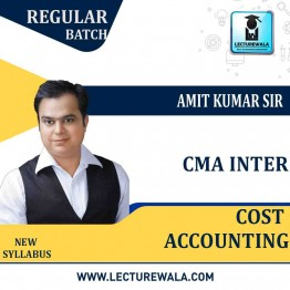 CMA Inter Cost Accounting Regular Course : Video Lecture + Study Material By Amit Kumar (For June 2021)