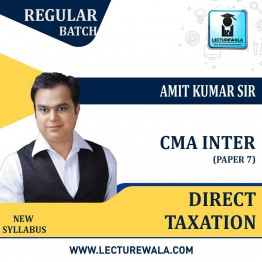 CMA Inter Direct Tax Regular Course : Video Lecture + Study Material By Amit Kumar (For DEC 2021)