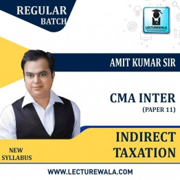 CMA Inter Indirect Tax Regular Course : Video Lecture + Study Material By Amit Kumar (For DEC 2021)
