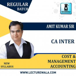CA Inter Cost & Management Accounting Regular Course : Video Lecture + Study Material By Amit Kumar (For Nov. 2021)