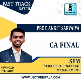 CA Final SFM Crash Course : Video Lecture + Study Material By Prof. Ankit Sarvaiya (For May 2021 & Nov. 2021)