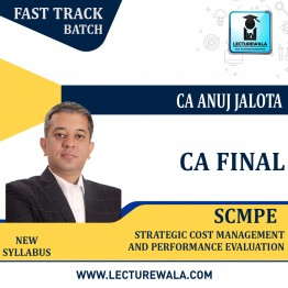 CA Final SCMPE (4th Edition) (Costing New) Crash Course : Video Lecture + Study Material By CA Anuj Jalota (For May 2021)