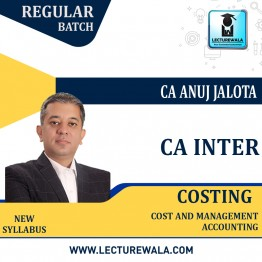 CA Inter Costing (Edition-15) Regular Course : Video Lecture + Study Material By CA Anuj Jalota (For May 2021)
