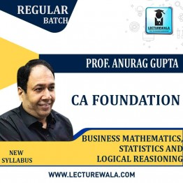 CA Foundation Business Mathematics, Logical Reasoning And Statistics  Regular Course : Video Lecture + Study Material By Prof. Anurag Gupta (For May / Nov. 2021 & May 2022)