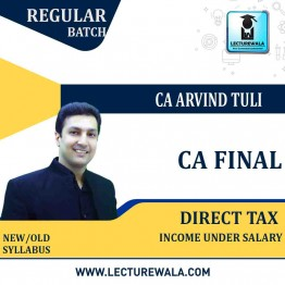 CA Final Direct Tax : Income Under Salary Regular Course : Video Lecture + Study Material By CA Arvind Tuli (For Nov.2021)