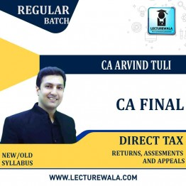 CA Final Direct Tax : Return, Assesments And Appeals Regular Course : Video Lecture + Study Material By CA Arvind Tuli (For May 2021 & Nov. 2021)