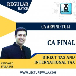 CA Final Direct + International Taxation Regular Course New Syllabus : Video Lecture + Study Material By CA Arvind Tuli (For May. 2021 & Nov. 2021)