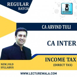 CA Inter Income Tax Only Regular Course : Video Lecture + Study Material By CA Arvind Tuli (For May 2021 & Nov, 2021)