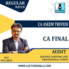 CA Final Audit Old Syllabus Regular Course : Video Lecture + Study Material By CA Aseem Trivedi (For May 2021 & Nov.2021)