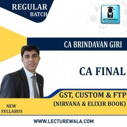 CA Final GST, Custom & FTP Nirvana & Elixir Book : Study Material By CA Brindavan Giri (For May 2021 TO NOV.2021)