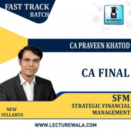 CA Final SFM New Syllabus Crash Course : Video Lecture + Study Material By CA Praveen Khatod (For May 2021 & May 2023)