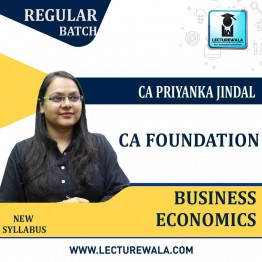 CA Foundation Business Economics Regular Course New Syllabus : Video Lecture + Study Material By CA Priyanka Jindal (For May 2021 To Nov.2021)