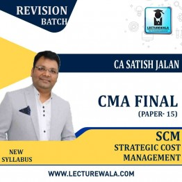 CMA Final SCM Revision Course New & Old Syllabus : Video Lecture + Study Material By CA Satish Jalan (For Nov. 2020 & May 2021 & ONWARDS)