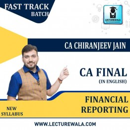 CA Final Financial Reporting Exam Oriented Course Latest Recording : Video Lecture By CA Chiranjeev Jain (For NOV 2021 & Onwards Exams)