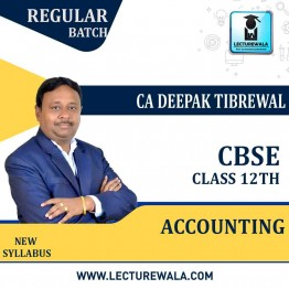 CBSE 12th  Accounts Regular Course : Video Lecture + Study Material By CA Deepak Tibrewal  (For March 2021 & Onwards)