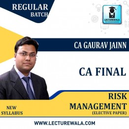 CA Final Risk Management Elective Paper Regular Course : Video Lecture + Study Material By CA Gaurav Jainn (For May / Nov. 2021 & Onwards)