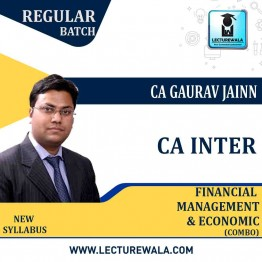 CA Inter FM & Eco Regular Course : Video Lecture + Study Material By CA Gaurav Jainn (For MAY 2021 TO NOV.2021)